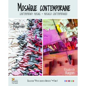 Mosaïque Contemporaine - Collection Petits secrets d'Artistes Tom1